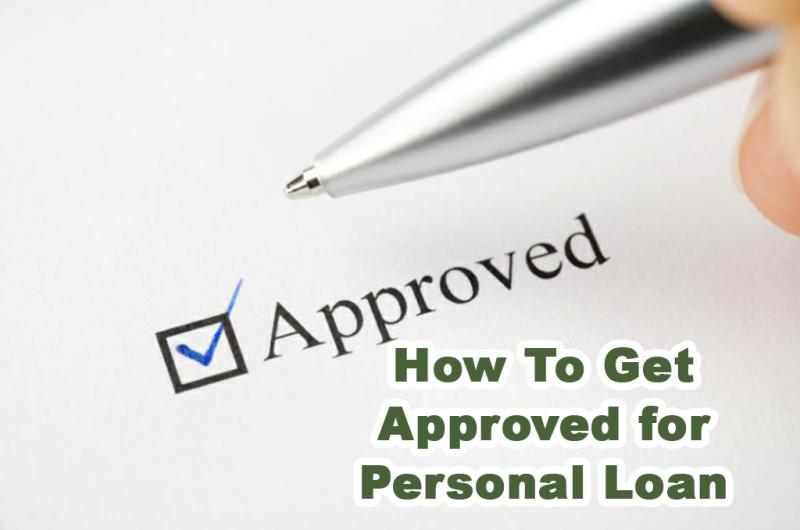 How To Get Approved for Personal Loan?