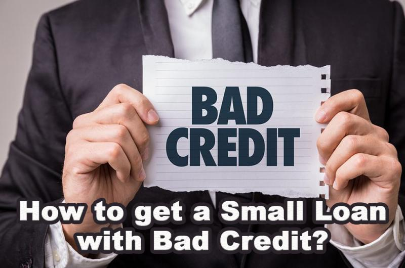 How to get a Small Loan with Bad Credit?