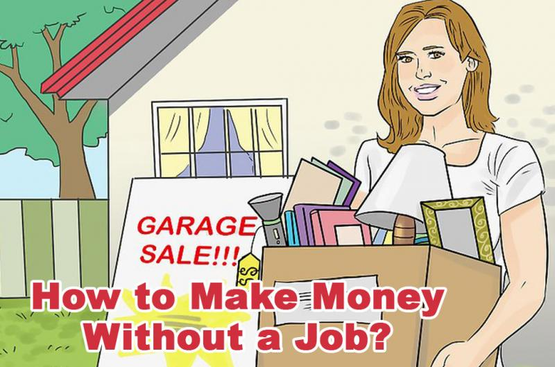 How to Make Money Without a Job?