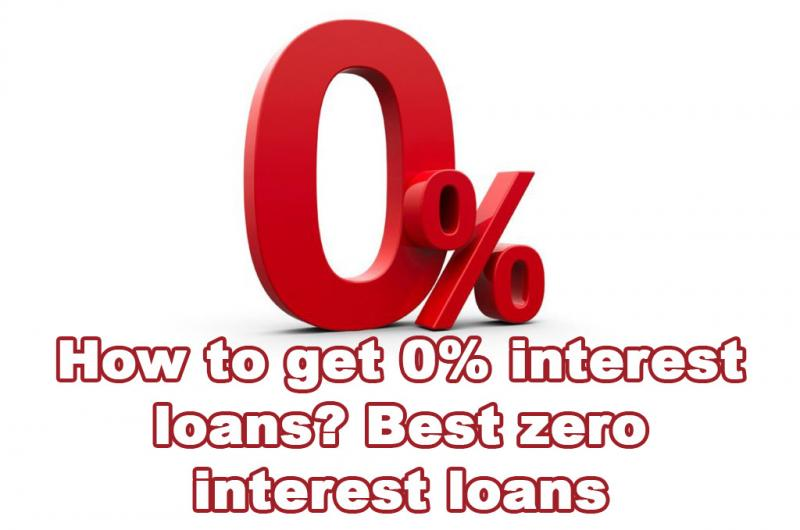 How to get 0% interest loans? Best zero interest loans