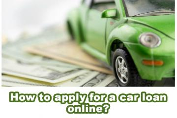 How to apply for a car loan online?