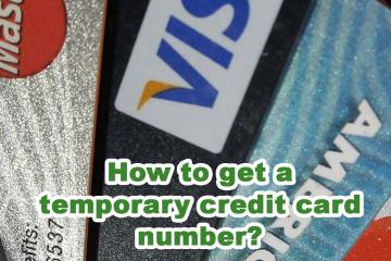 How to get a temporary credit card number?