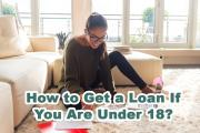 How to Get a Loan If You Are Under 18?