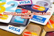 How to Apply for a Credit Card Online?